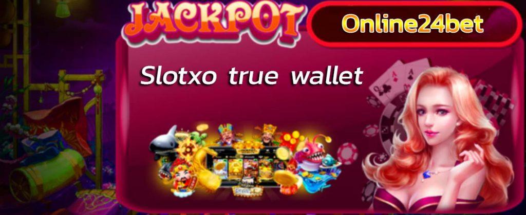 SlotXO True Wallet วอเลท